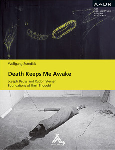 Death Keeps Me Awake: Joseph Beuys and Rudolf Steiner – Foundations of their Thought, by Wolfgang Zumdick