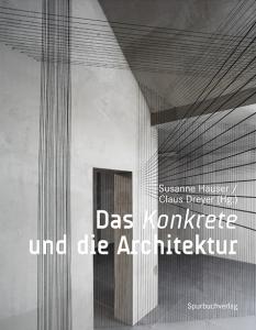 Susanne Hauser, Claus Dreyer: Das Konkrete und die Architektur