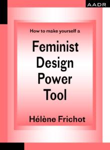Hélène Frichot: Feminist Design Power Tool
