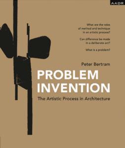 Peter Bertram: Problem Invention – The Artistic Process in Architecture