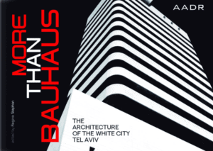 Regina Stephan (ed.): More than Bauhaus – The Architecture of the White City Tel Aviv